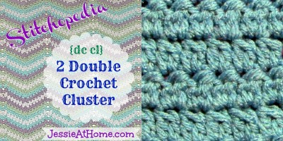Crochet Stitches Cluster : ... ~ Techniques: 2 Double Crochet Cluster {dc cl} Jessie At Home