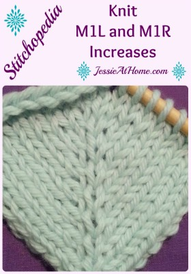 Stitchopedia ~ Knit M1L and M1R Increases from Jessie At Home