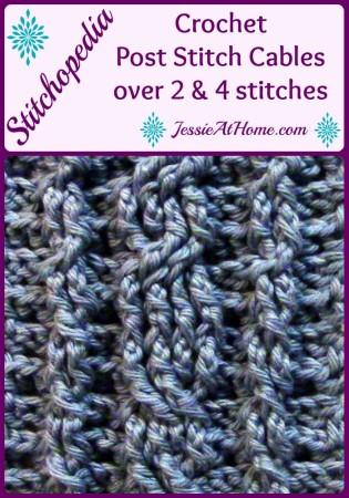 Stitchopedia~Crochet Post Stitch Cables over 2 & 4 stitches