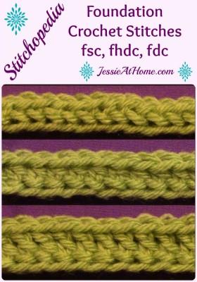 Stitchopedia ~ Foundation Crochet: FSC, FHDC, FDC Jessie At Home