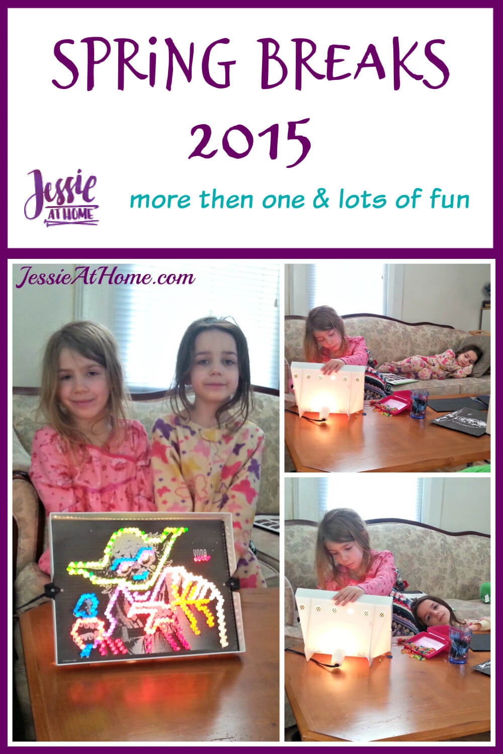 Spring Breaks 2015 - more then one and lots of fun - Jessie At Home - Pin 1