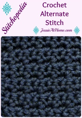 Stitchopedia ~ Crochet Alternate Stitch from Jessie At Home