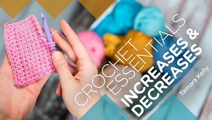 review-of-crochet-essentials-increases-decreases-with-tamara-kelly