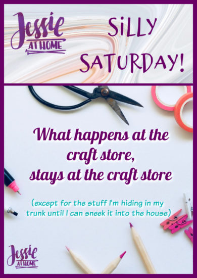 Craft Store Secrets - Silly Saturday from Jessie At Home - Pin 1