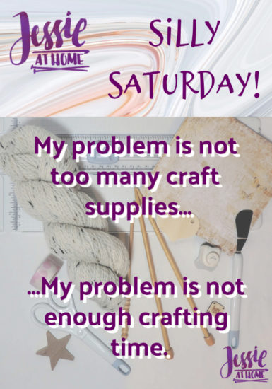 Not Enough Crafting Time - Silly Saturday from Jessie At Home - Pin