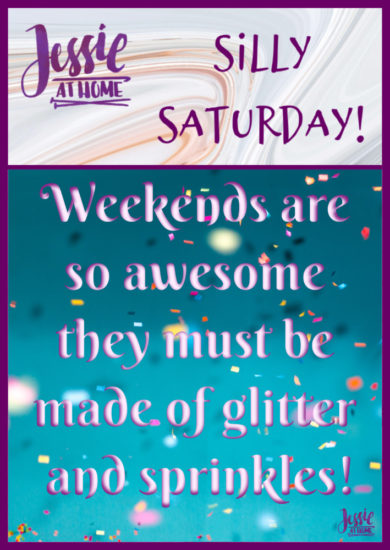 Glitter and Sprinkles - Silly Saturday from Jessie At Home - Pin 1