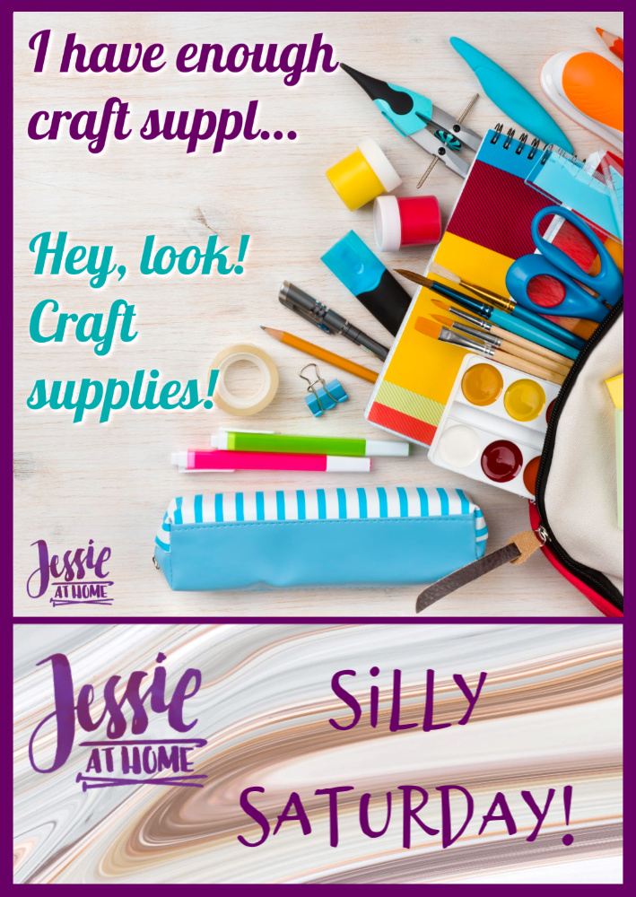 Hey, look! Craft Supplies! – Silly Saturday