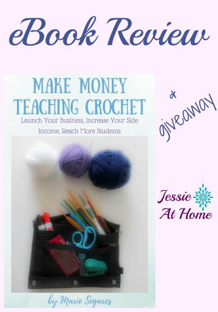 Make-Money-Teaching-Crochet-eBook-review-and-giveaway-Jessie-At-Home