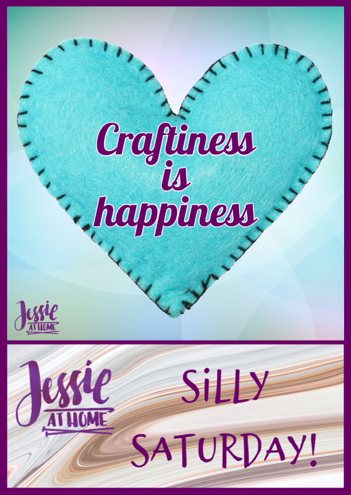 Craftiness is Happiness - Silly Saturday