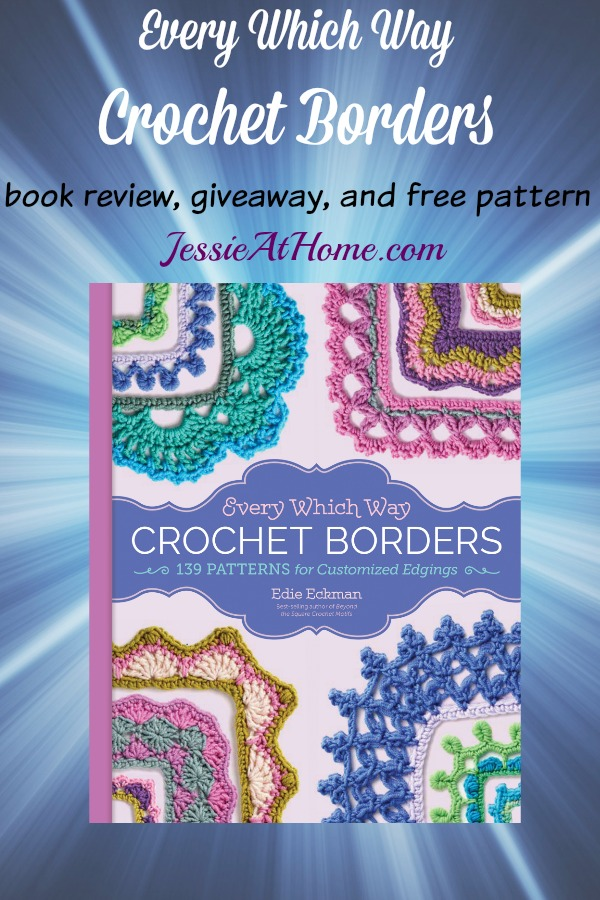 Every Which Way Crochet Borders book review, giveaway, and free pattern on Jessie At Home
