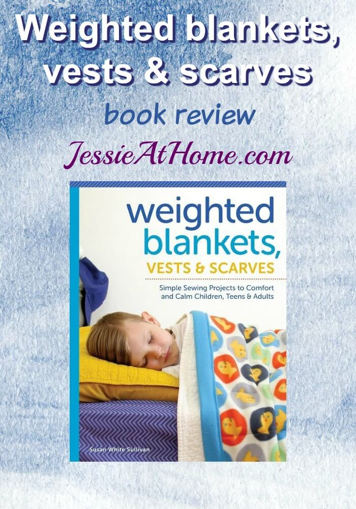 Weighted Blankets, Vests & Scarves book review from Jessie At Home