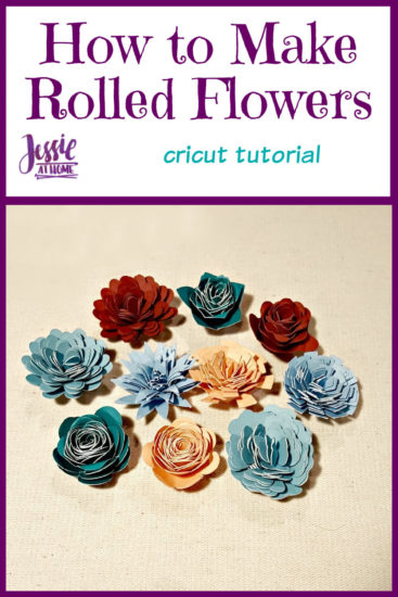 How to make Cricut rolled flowers from Jessie At Home - Pin 1
