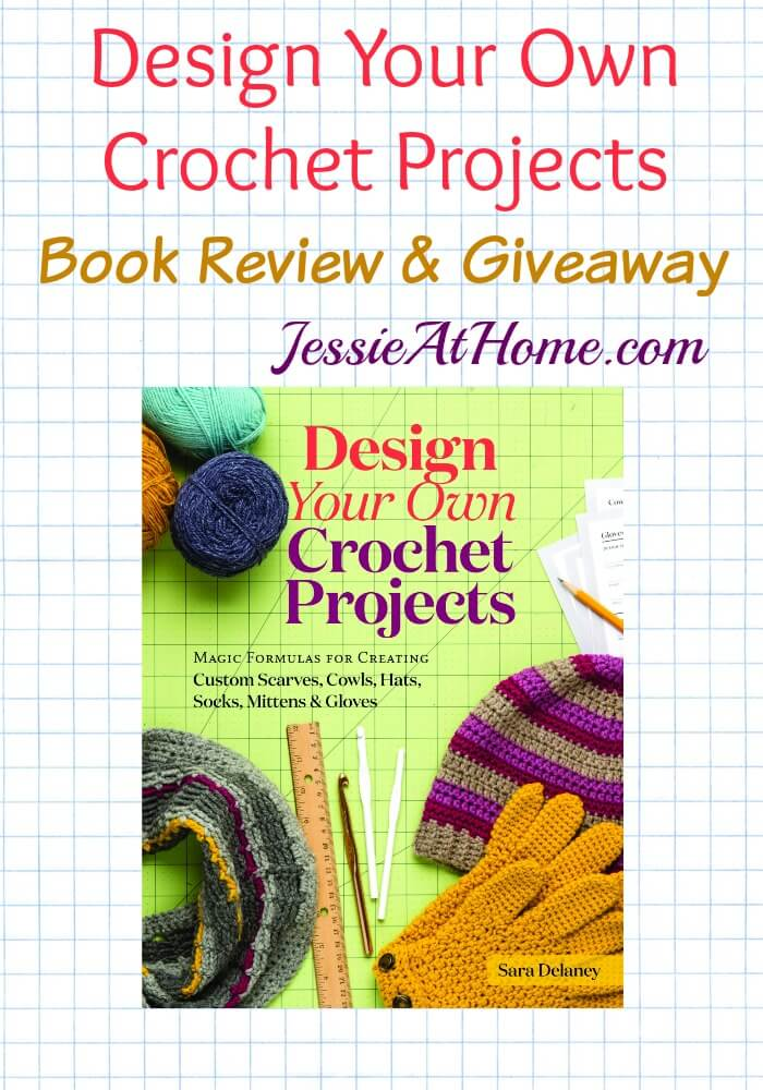 Design Your Own Crochet Projects review & giveaway from Jessie At Home