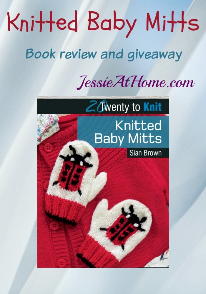 Knitted Baby Mitts - book review and giveaway from Jessie At Home