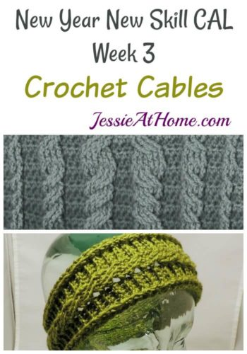 New Year New Skill CAL Week 3 - Crochet Cables by Jessie At Home