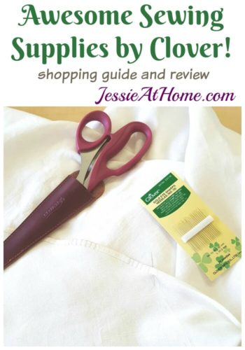 Awesome Sewing Supplies by Clover shopping guide and review from Jessie At Home