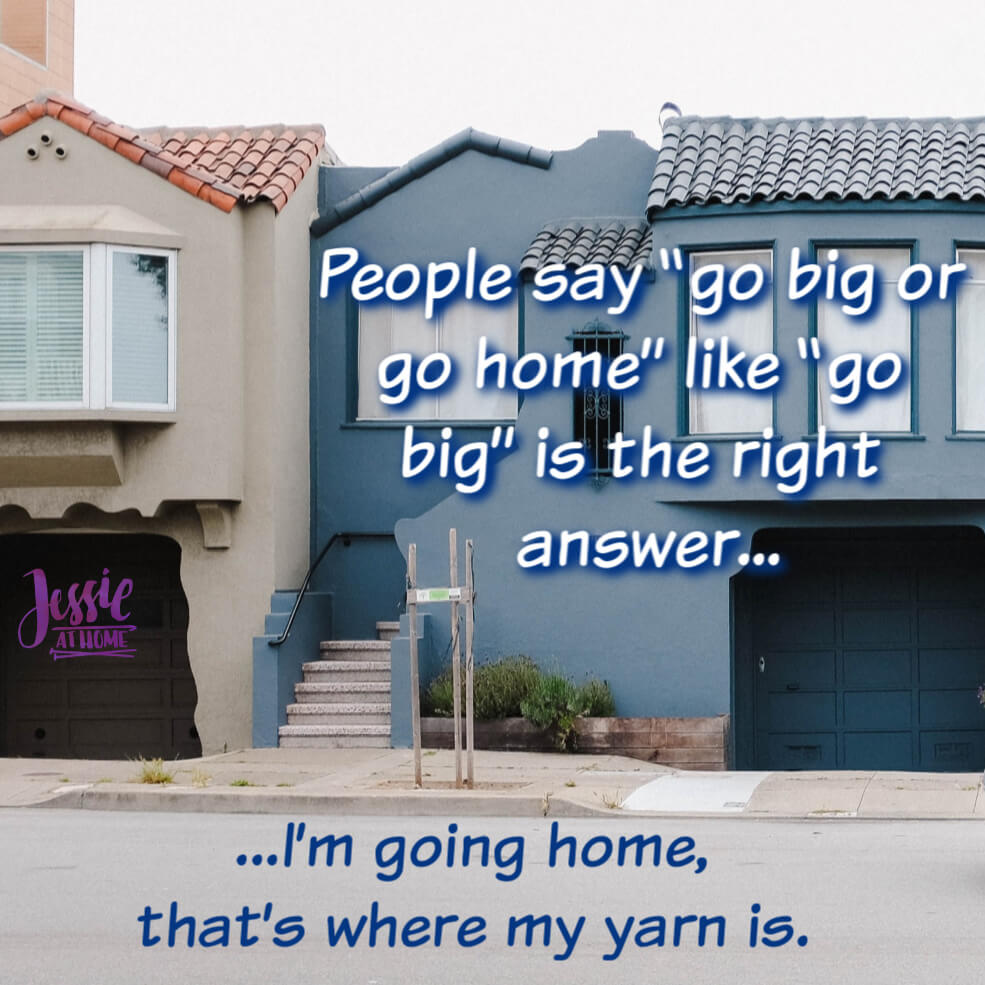 Go Big or Go Home - Silly Saturday