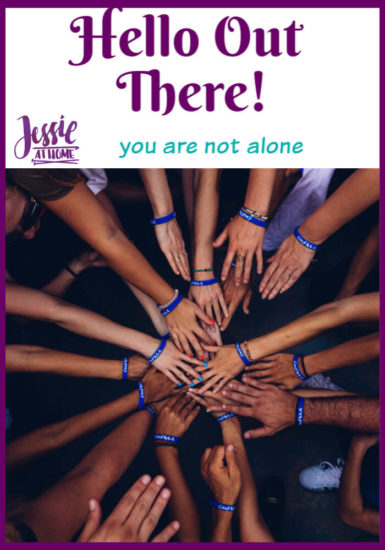 Hello Out There - You are no alone - Jessie At Home - Pin 1