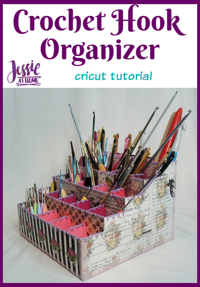 Crochet Hook Organizer - Cricut tutorial by Jessie At Home - Pin 1