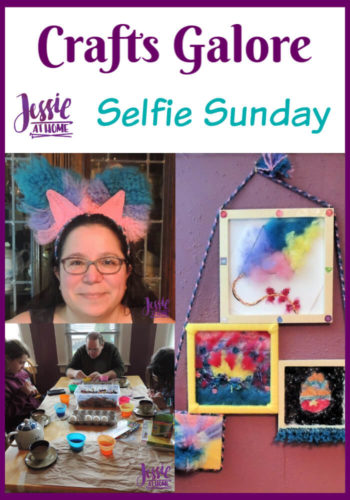 Crafts Galore Selfie Sunday by Jessie At Home - Pin 1