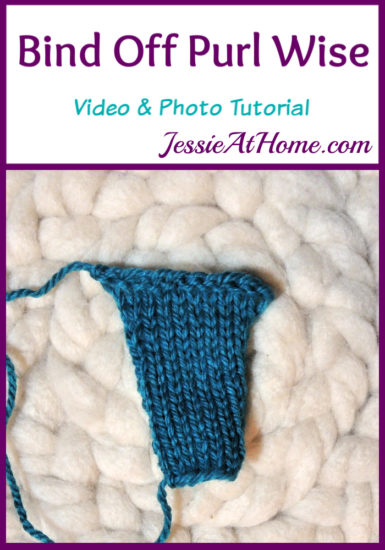 Bind Off Purl Wise Stitchopedia Video & Photo Tutorial by Jessie At Home - Pin 1