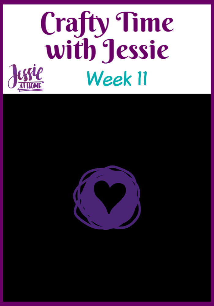 Week 11 Crafty Time with Jessie At Home – Reflect and Craft