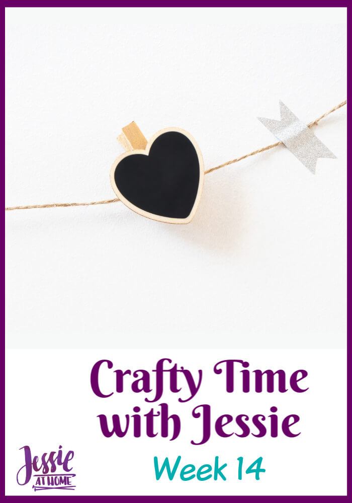 Week 14 Crafty Time with Jessie At Home – the only thing constant is change