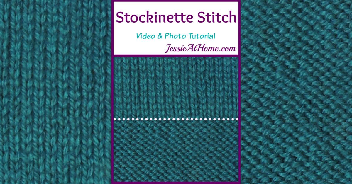 Stockinette Stitch Stitchopedia Video & Photo Tutorial by Jessie At Home - Social