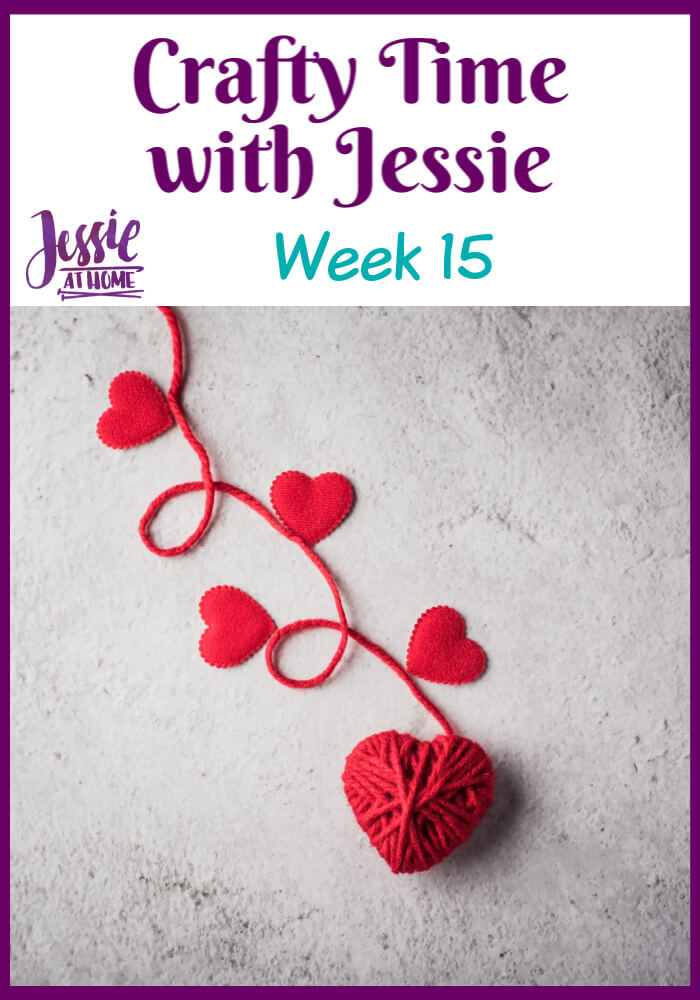 Week 15 Crafty Time with Jessie At Home – New Schedule Coming
