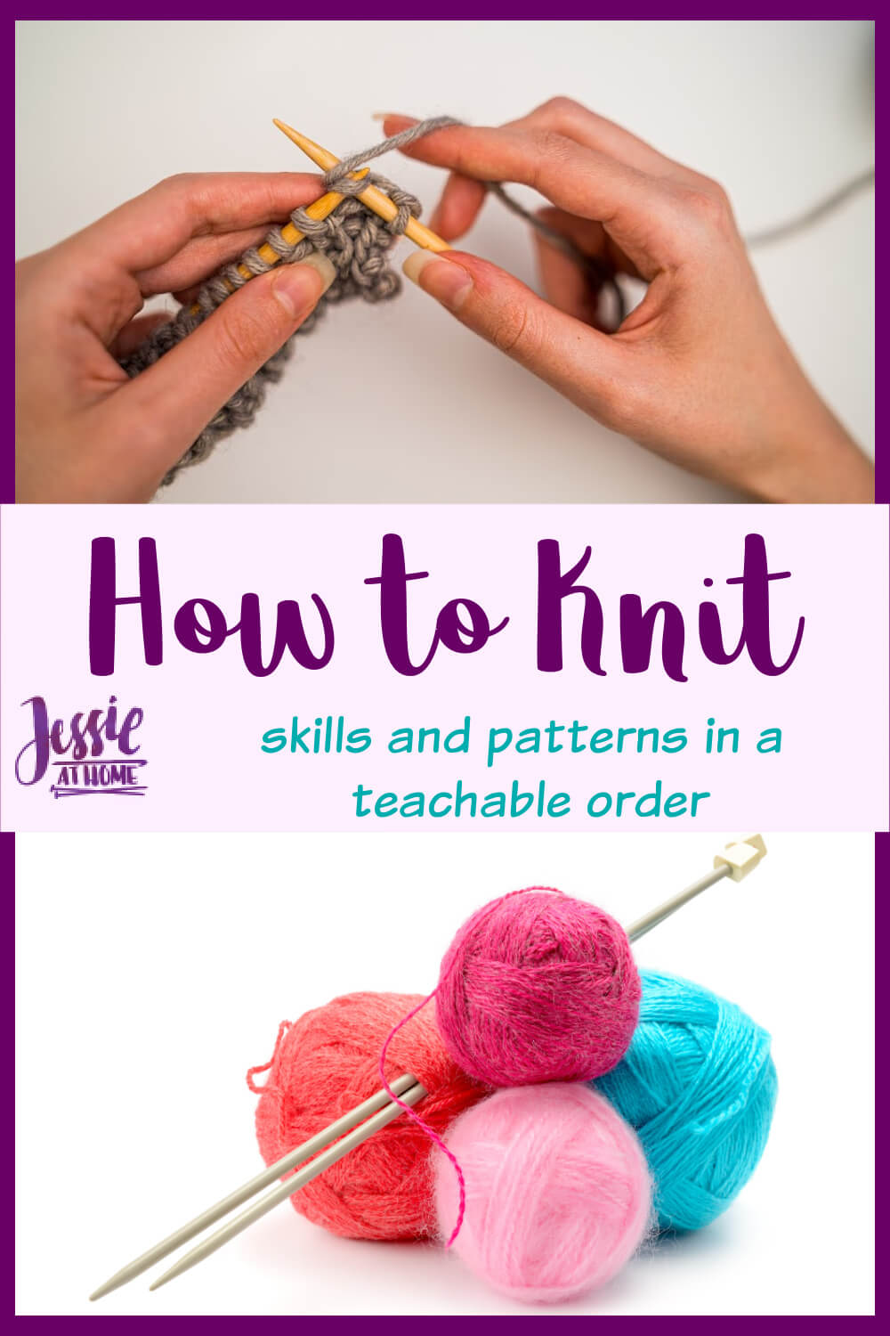 How to Knit - Skills and patterns in a teachable order!