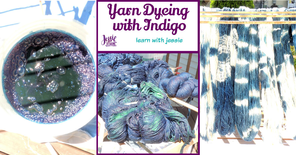 Yarn Dyeing with Indigo -Learn with Jessie At Home - Social