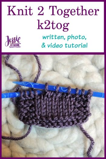 How to K2Tog - Knit Two Together Tutorial by Jessie At Home - Pin 1