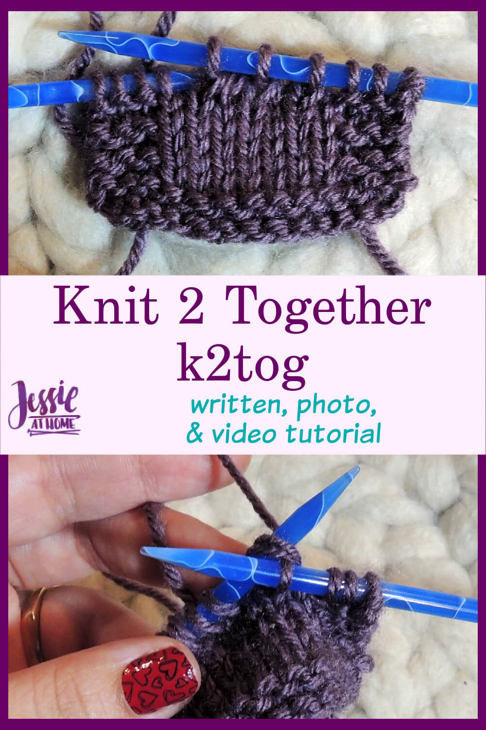 How to K2Tog - Knit Two Together Tutorial - Quick and easy decrease!