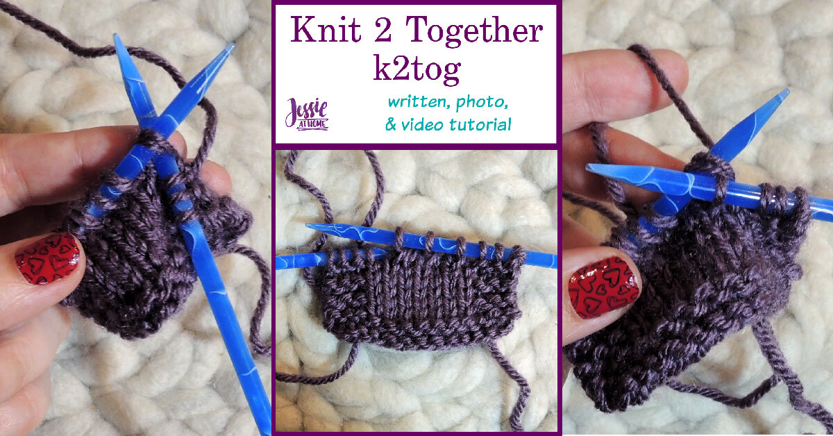 How to K2Tog - Knit Two Together Tutorial by Jessie At Home - Social