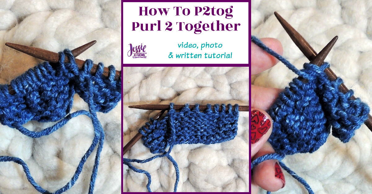 How to P2tog Stitchopedia Tutorial by Jessie At Home - Social