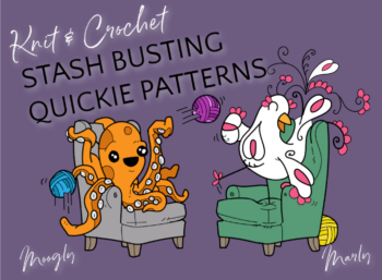 Knit and Crochet Stash Busting Quickie Patterns