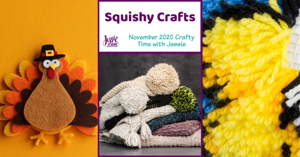 Squishy Crafts - November 2020 Crafty Time with Jessie At Home - Social