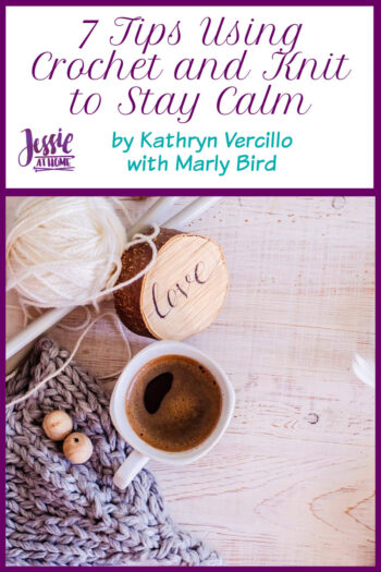 7 Tips Using Crochet and Knit to Stay Calm - Jessie At Home - Pin 1