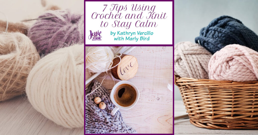 7 Tips Using Crochet and Knit to Stay Calm - Jessie At Home - Social
