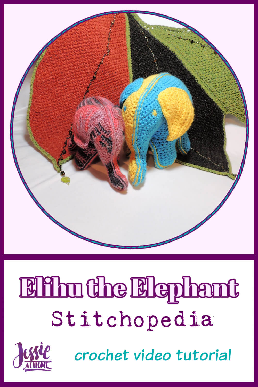 Elihu the Elephant Crochet Video Tutorial - including sewn lining