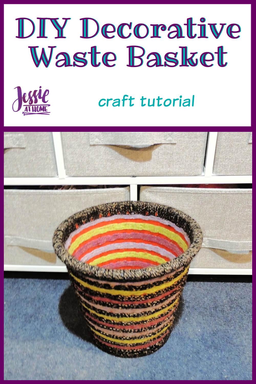 DIY Decorative Waste Basket Tutorial by Jessie At Home - Pin 1