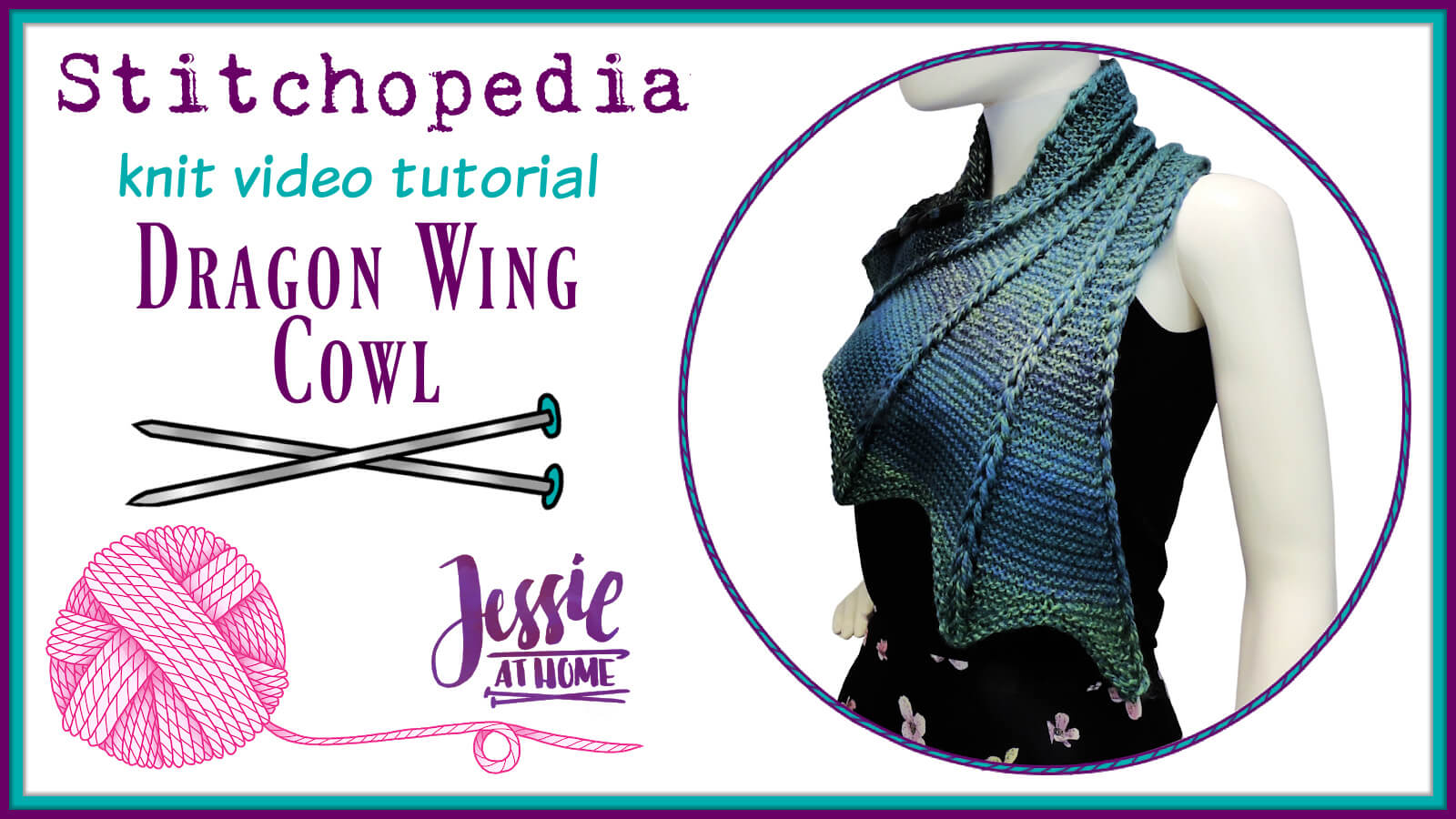 Knit Dragon Wing Cowl Stitchopedia Video Tutorial by Jessie At Home - Cover