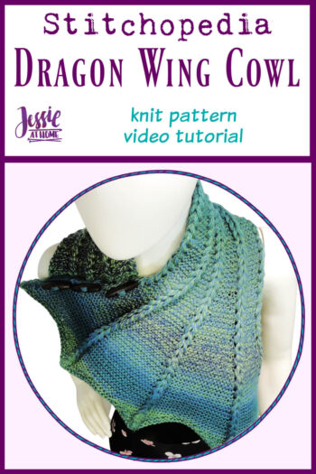Knit Dragon Wing Cowl Stitchopedia Video Tutorial by Jessie At Home - Pin 1