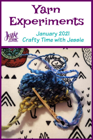 Yarn Experiments - January 2021 Crafty Time with Jessie At Home - Pin 1