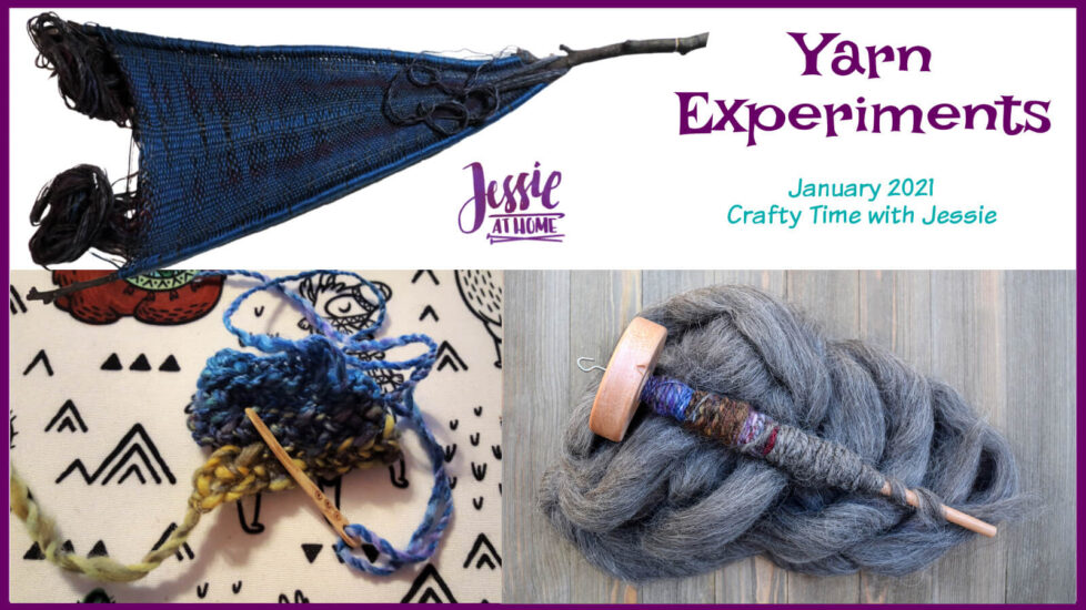 Yarn Experiments - January 2021 Crafty Time with Jessie At Home - Social