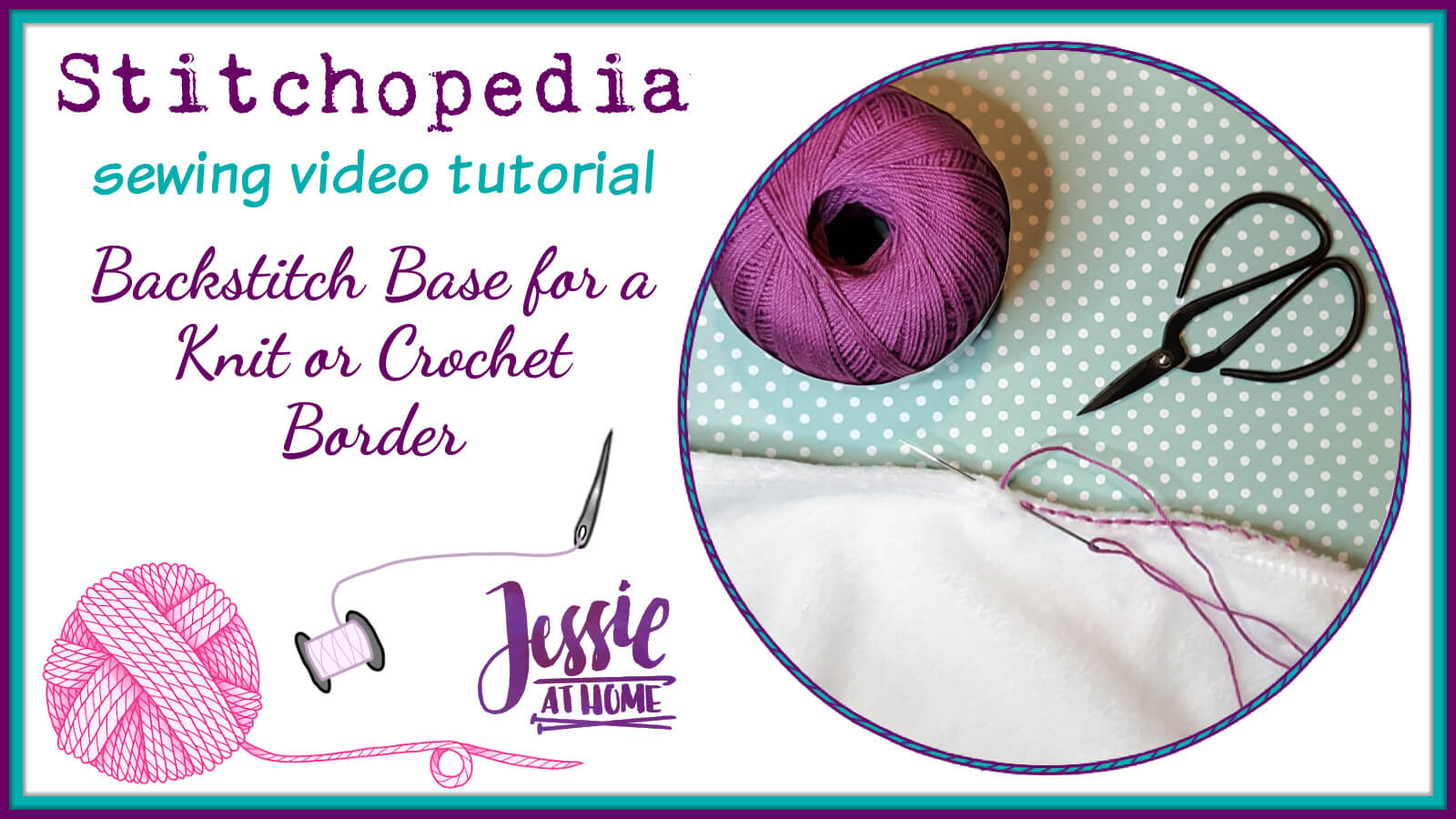 Backstitch Base for a Knit or Crochet Border Stitchopedia Video Tutorial - Cover