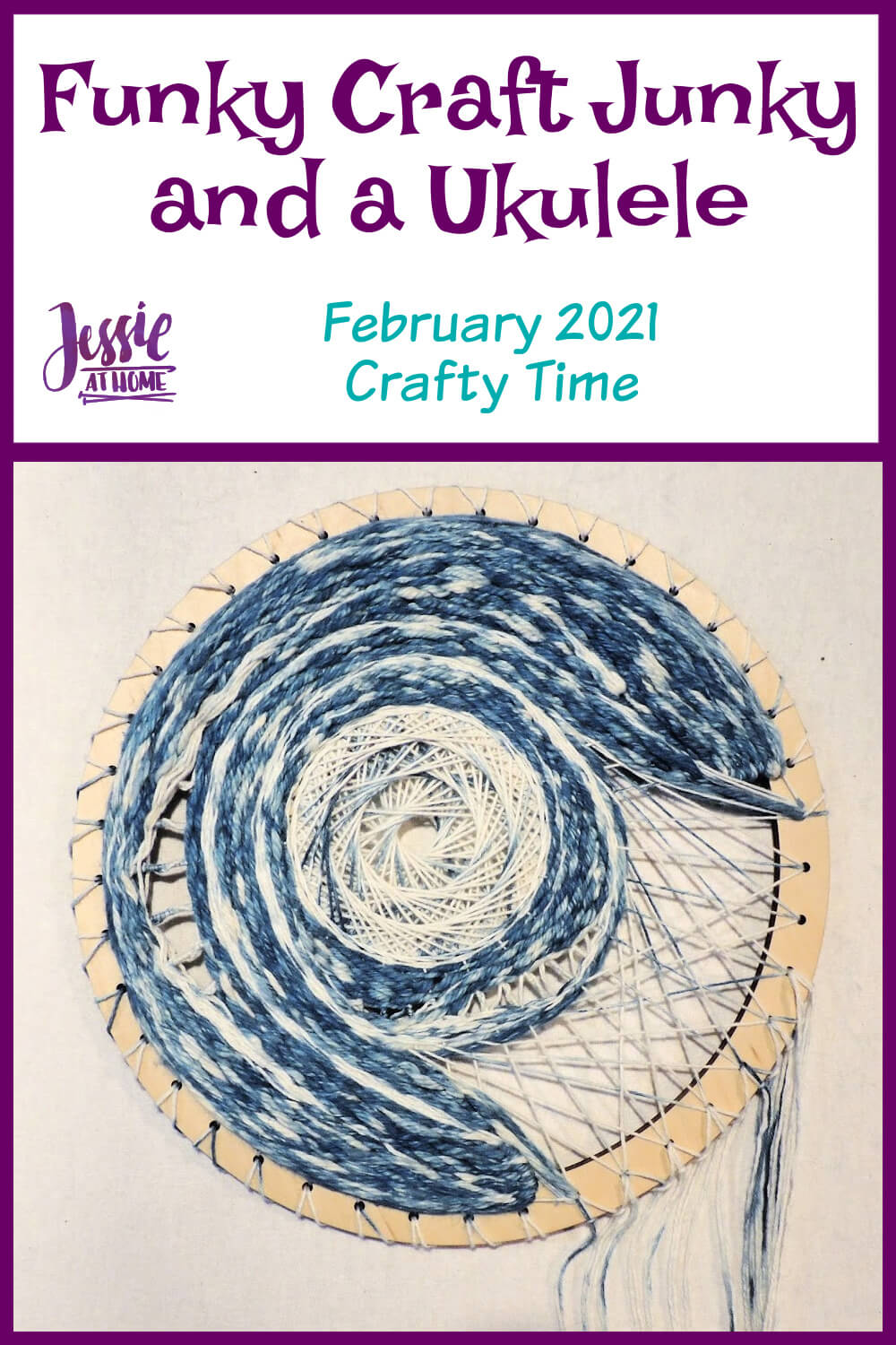 Funky Craft Junkie and a Ukulele - February 2021 Crafty Time with Jessie At Home