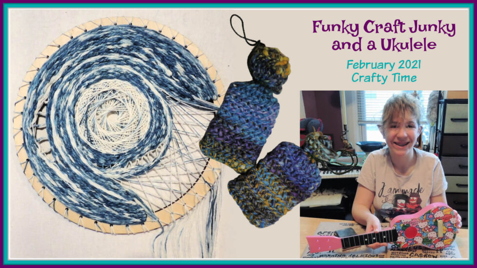 Funky Craft Junkie and a Ukulele - February 2021 Crafty Time with Jessie At Home - Social