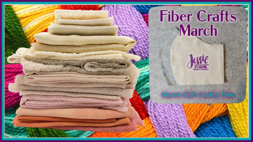 Fiber Crafts March - March 2021 Crafty Time with Jessie At Home - Social