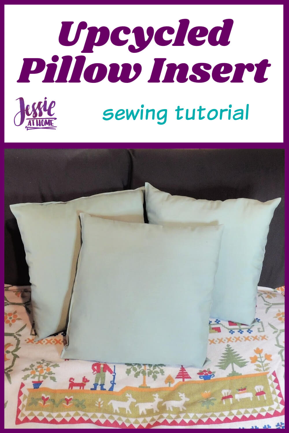 Upcycled Pillow Insert sewing tutorial by Jessie At Home - Pin 1